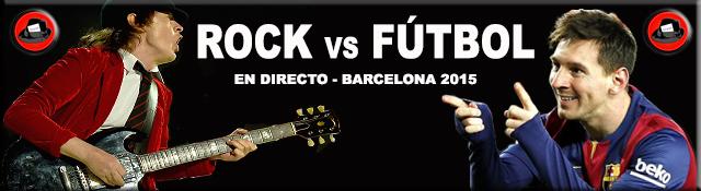Rock Vs Fútbol Barcelona 2015